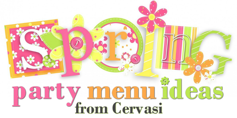 Spring part menu ideas from Cervasi